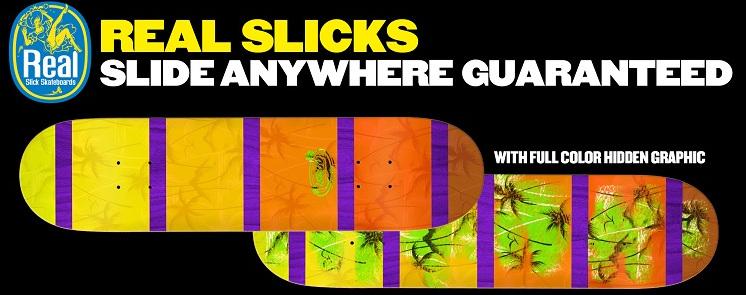 Real Slicks