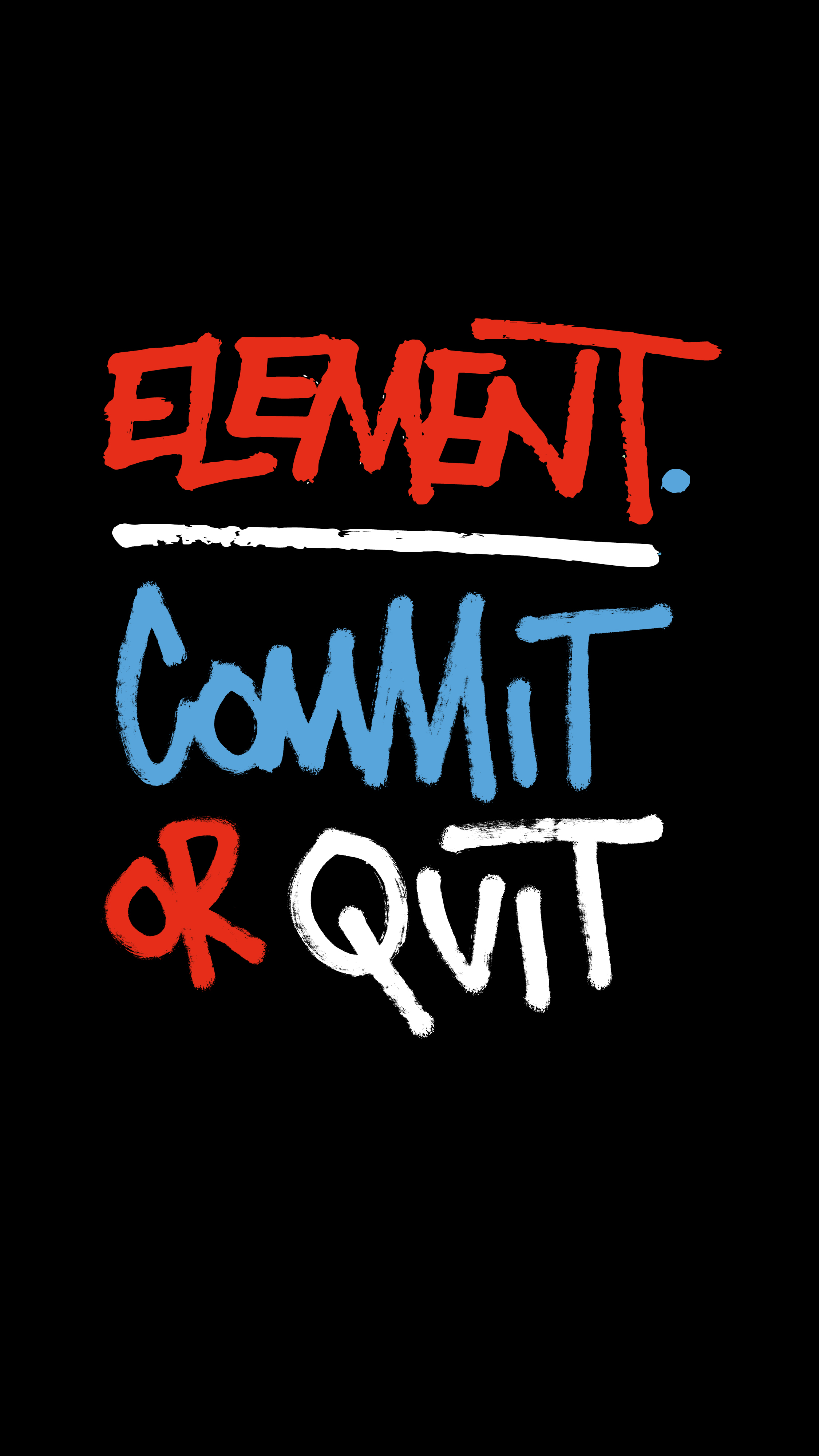 Element Commit or Quit